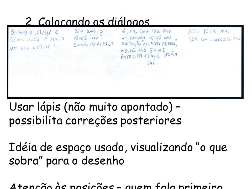 2. Colocando os diálogos Usar lápis (não muito apontado) – possibilita correções posteriores.
