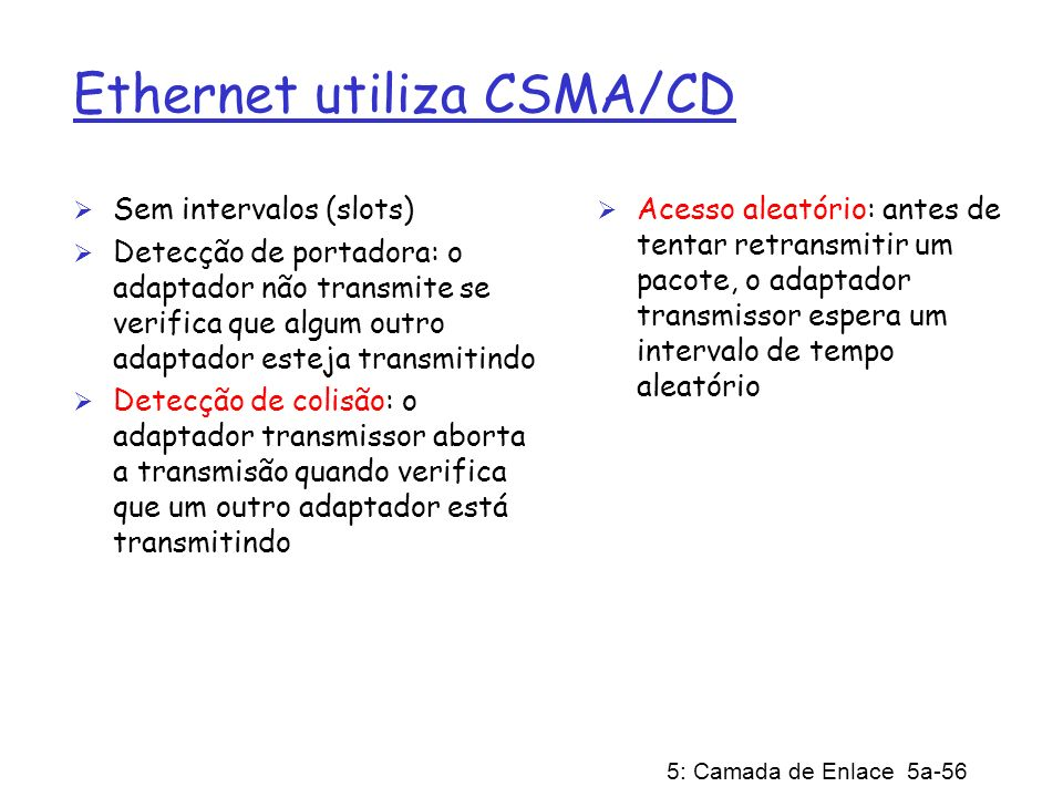 Ethernet utiliza CSMA/CD