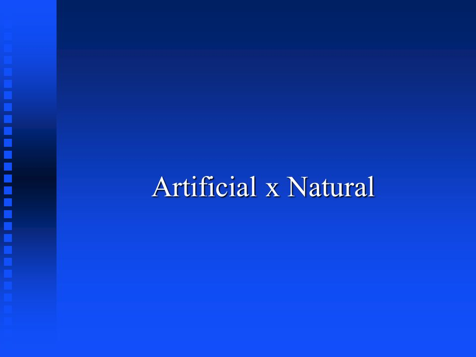 Artificial x Natural