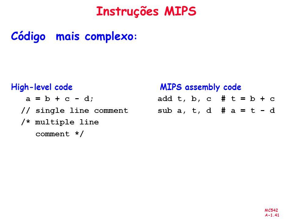 Instruções MIPS Código mais complexo: