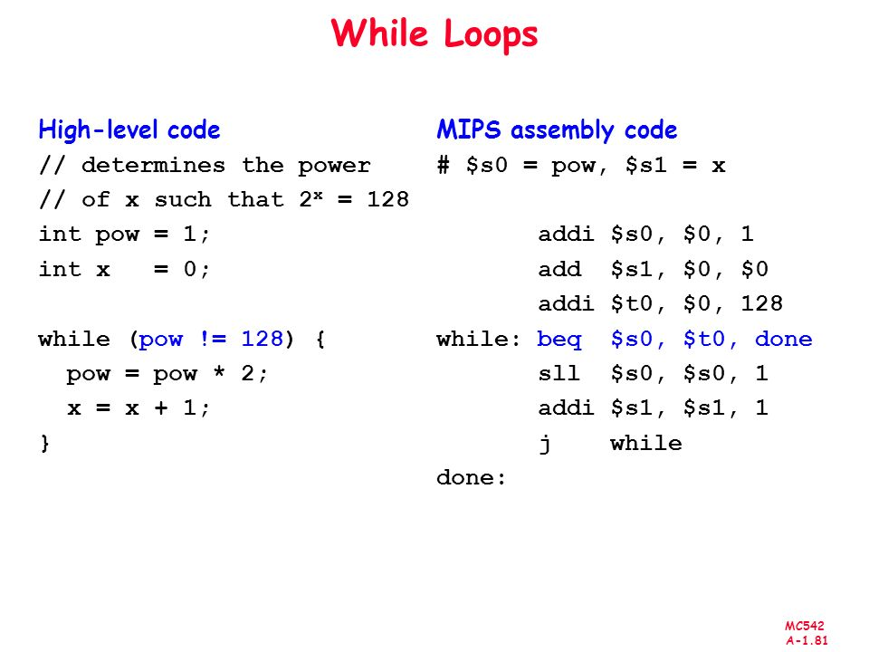 While Loops High-level code // determines the power