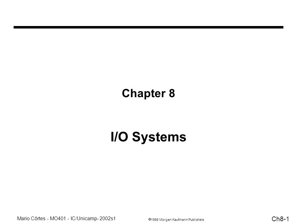 Chapter 8 I/O Systems
