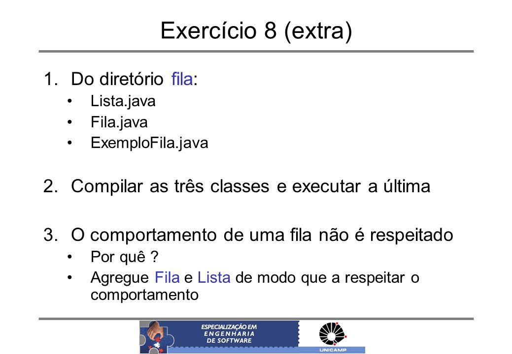 Exercício 8 (extra) Do diretório fila: