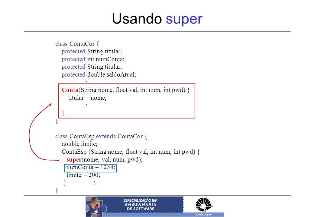 Usando super class ContaCor { protected String titular;