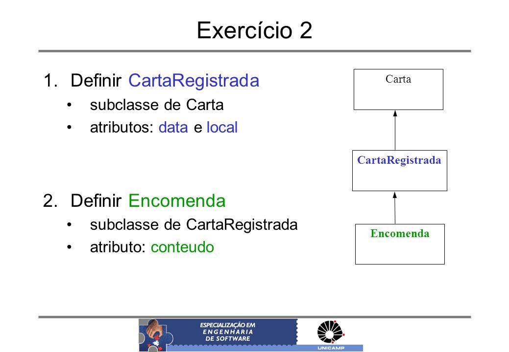 Exercício 2 Definir CartaRegistrada Definir Encomenda