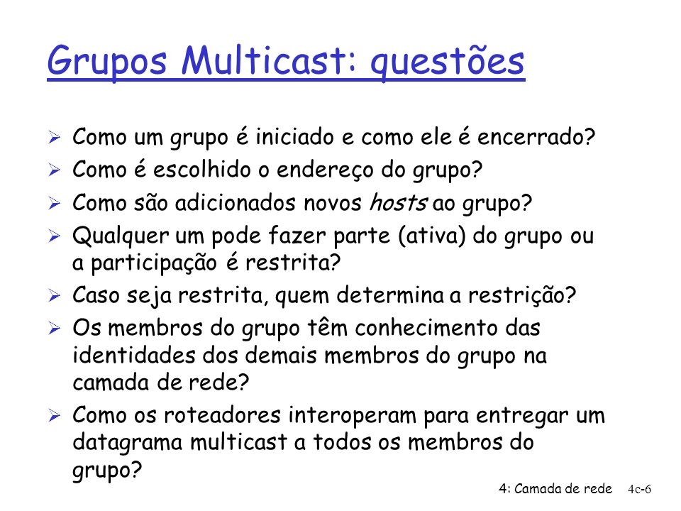 Grupos Multicast: questões
