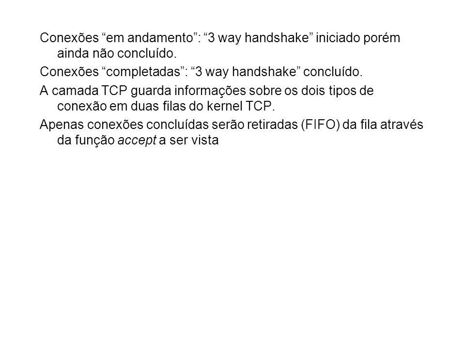 Conexões em andamento : 3 way handshake iniciado porém ainda não concluído.