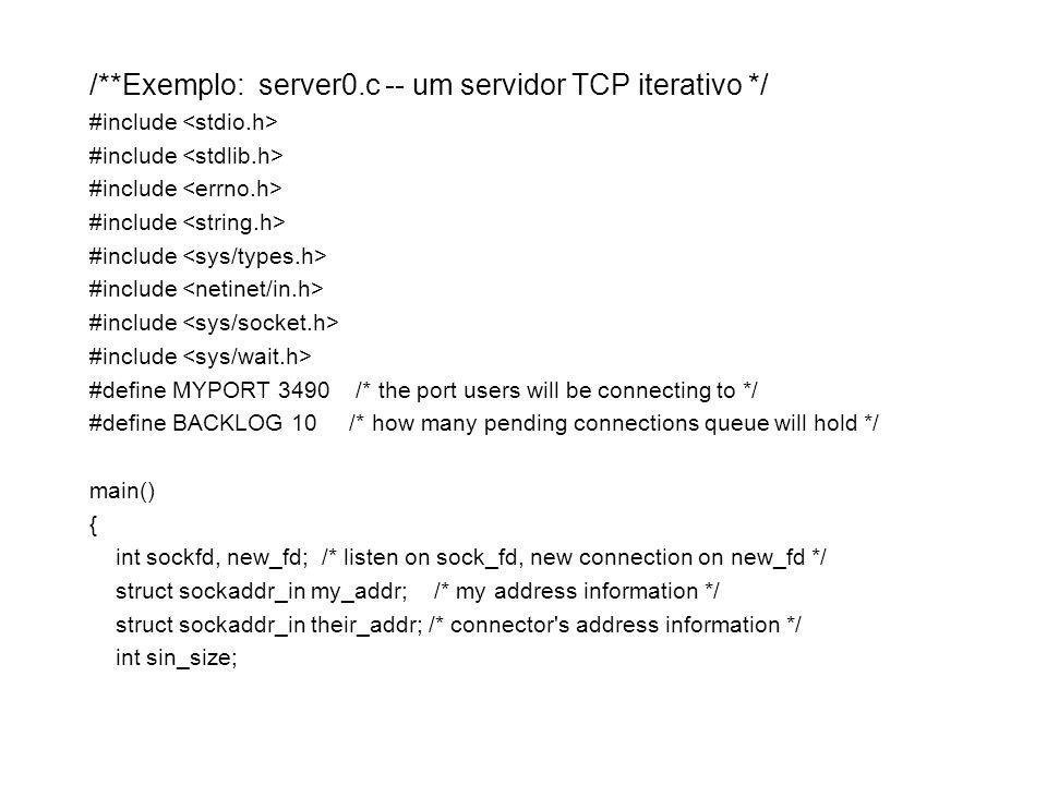 /**Exemplo: server0.c -- um servidor TCP iterativo */