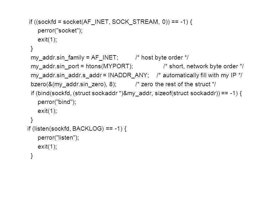 if ((sockfd = socket(AF_INET, SOCK_STREAM, 0)) == -1) {
