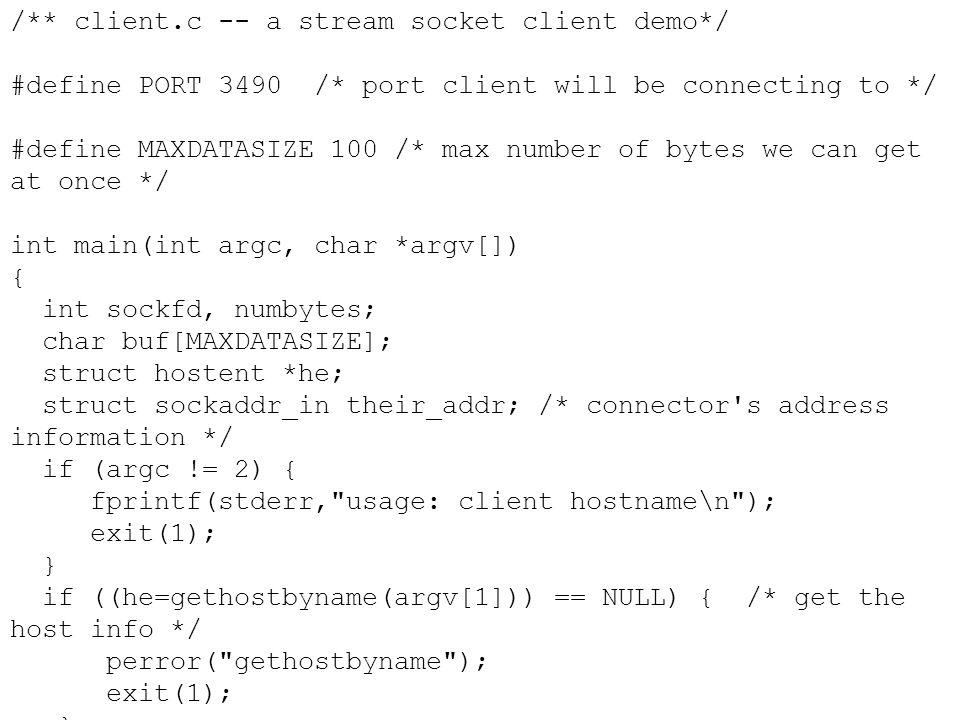/. client. c -- a stream socket client demo. / #define PORT 3490 /
