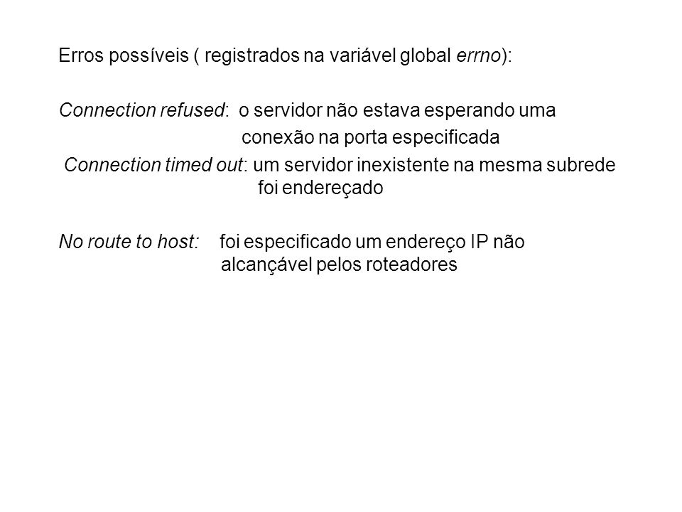 Erros possíveis ( registrados na variável global errno):