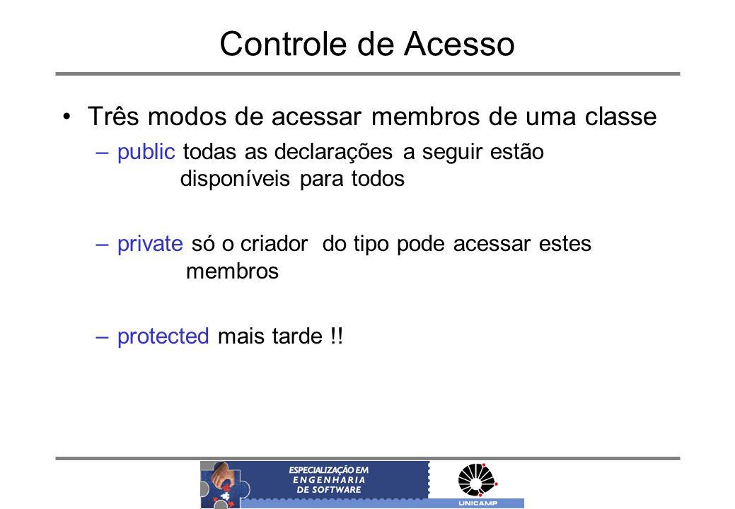Controle de Acesso Três modos de acessar membros de uma classe