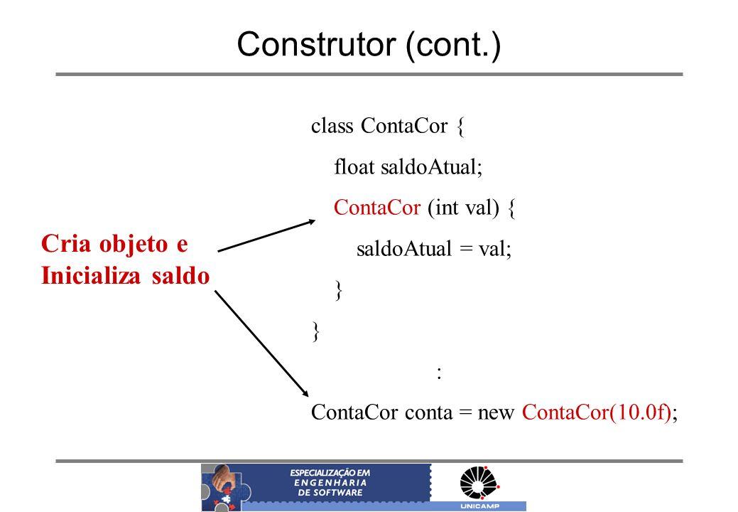 Construtor (cont.) Cria objeto e Inicializa saldo class ContaCor {