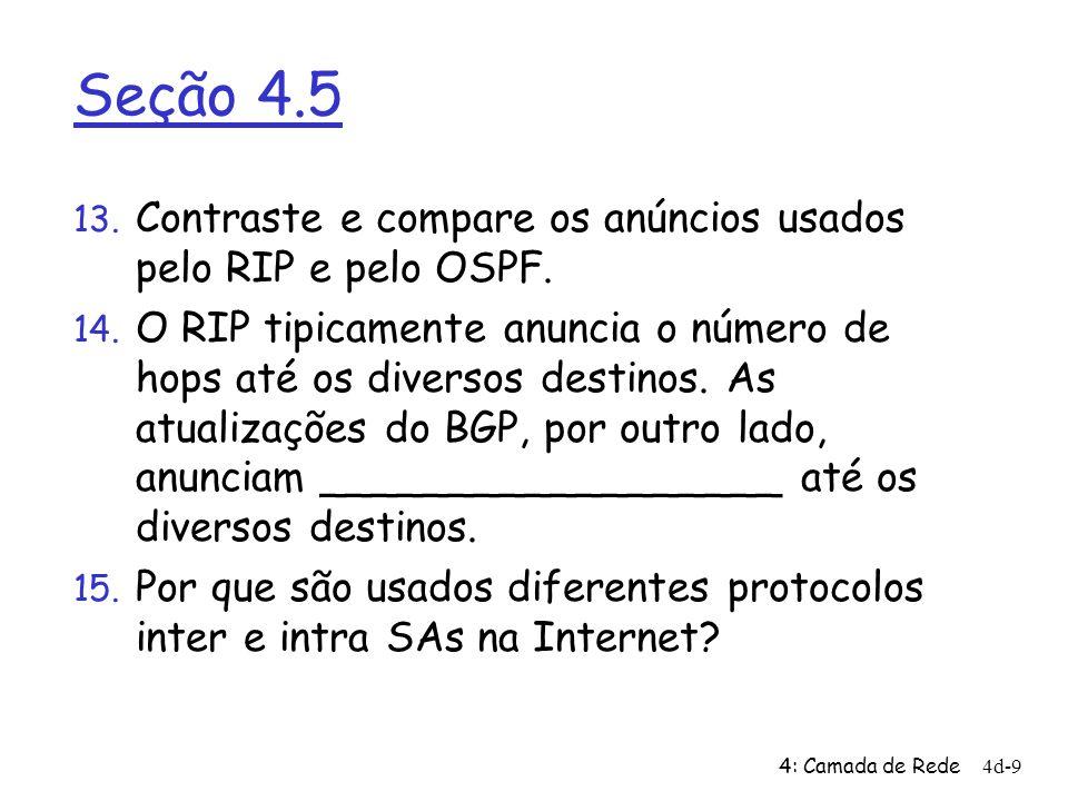 Seção 4.5 Contraste e compare os anúncios usados pelo RIP e pelo OSPF.