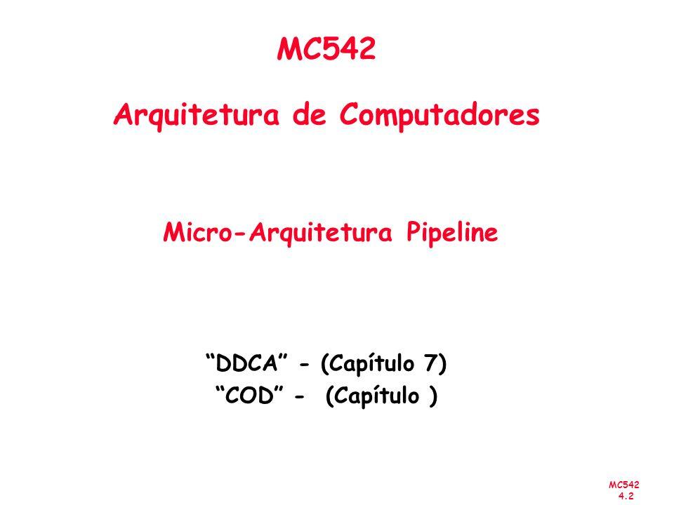 MC542 Arquitetura de Computadores Micro-Arquitetura Pipeline