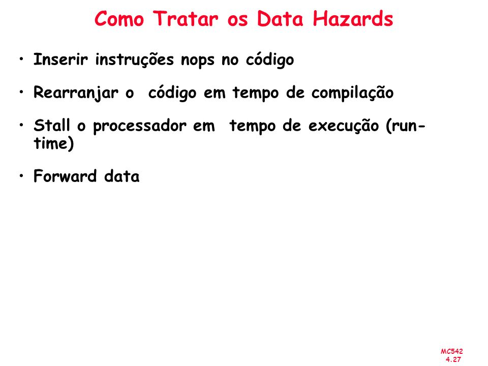 Como Tratar os Data Hazards