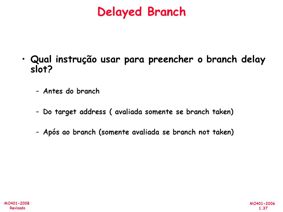 Delayed Branch Qual instrução usar para preencher o branch delay slot