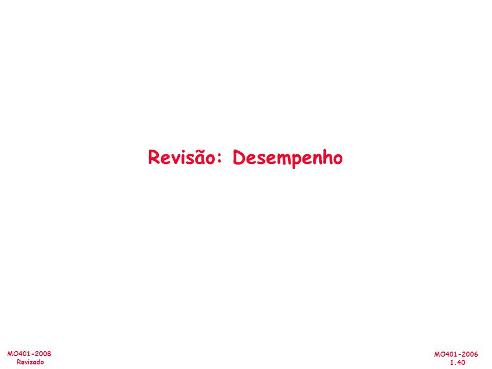 Revisão: Desempenho Review today, not so fast in future
