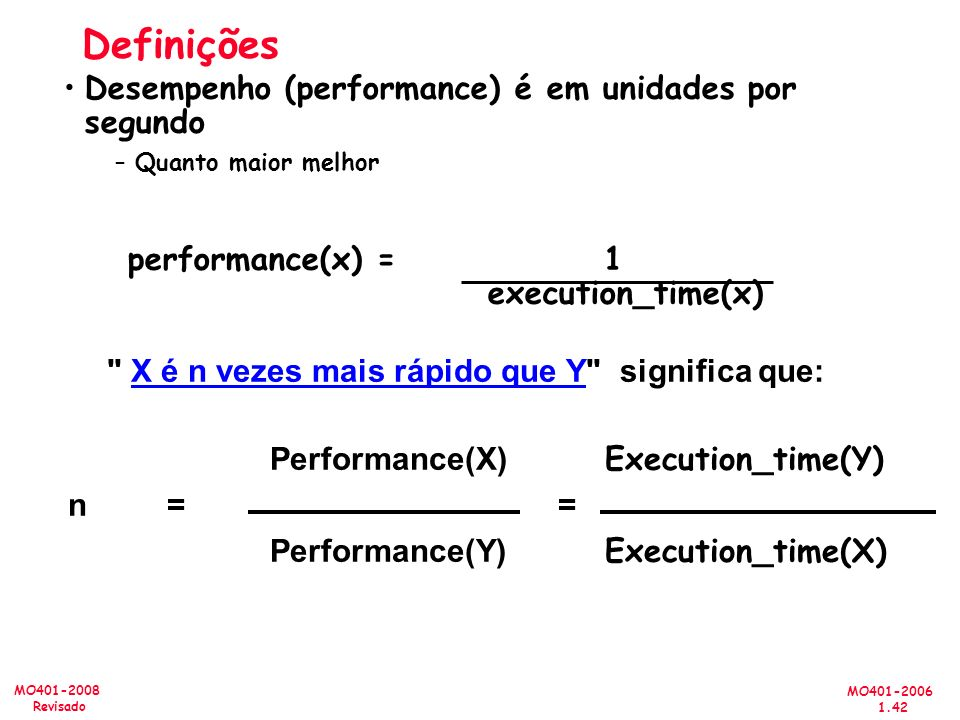 Definições Desempenho (performance) é em unidades por segundo