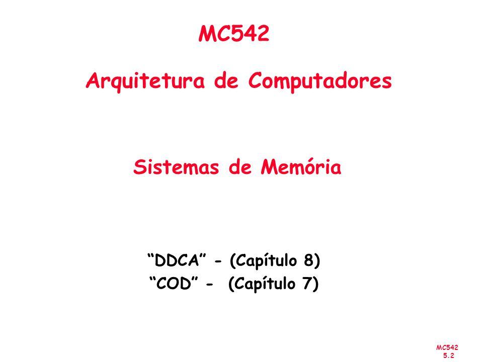 MC542 Arquitetura de Computadores Sistemas de Memória