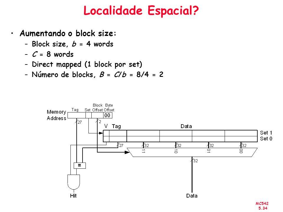 Localidade Espacial Aumentando o block size: Block size, b = 4 words