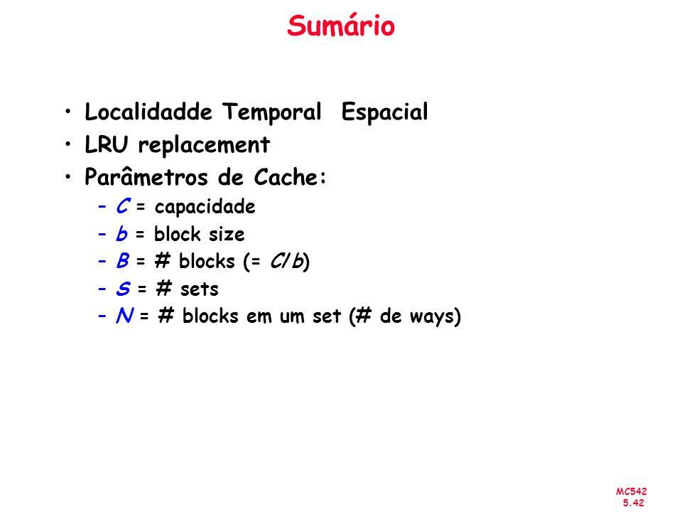Sumário Localidadde Temporal Espacial LRU replacement
