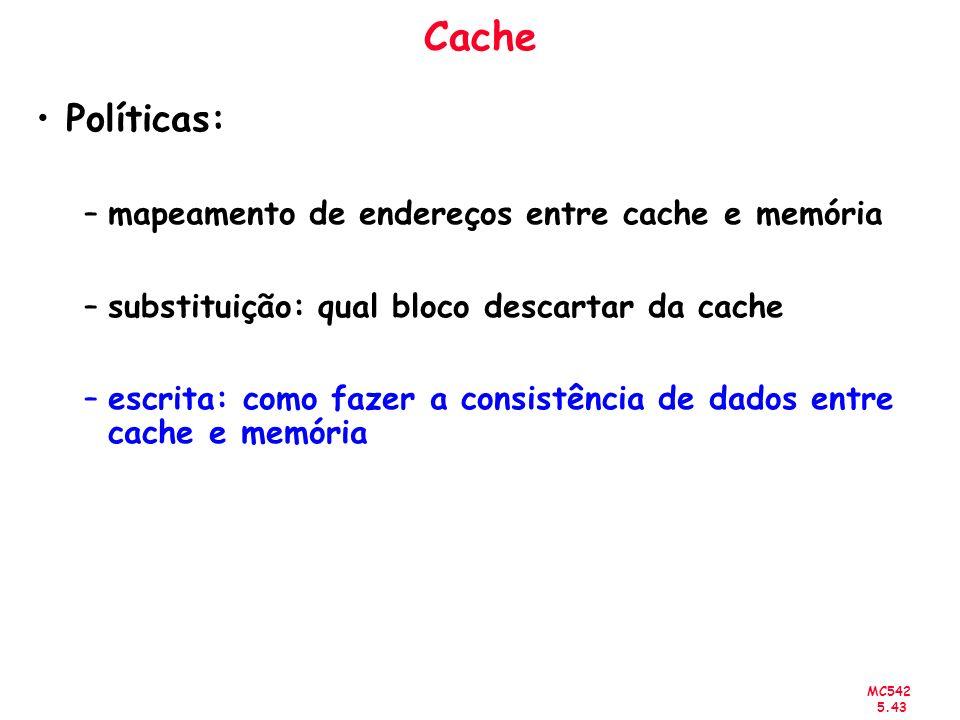 Cache Políticas: mapeamento de endereços entre cache e memória