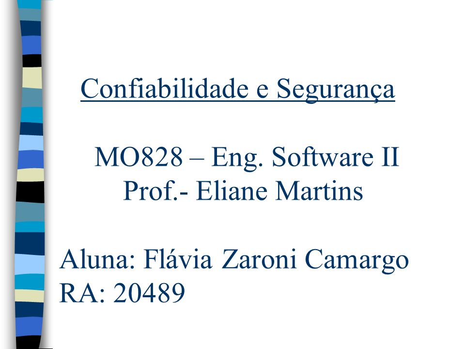 Confiabilidade e Segurança MO828 – Eng. Software II Prof