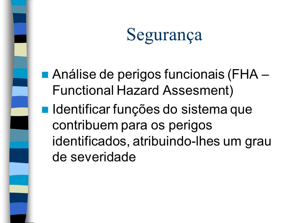 Segurança Análise de perigos funcionais (FHA – Functional Hazard Assesment)