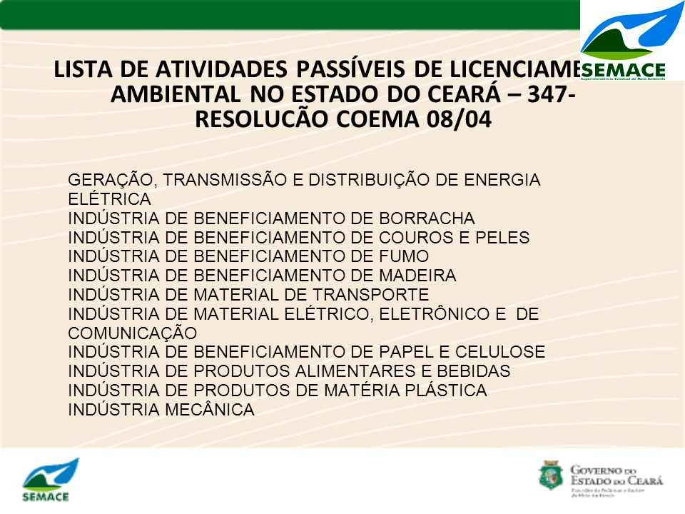 LISTA DE ATIVIDADES PASSÍVEIS DE LICENCIAMENTO AMBIENTAL NO ESTADO DO CEARÁ – 347- RESOLUCÃO COEMA 08/04