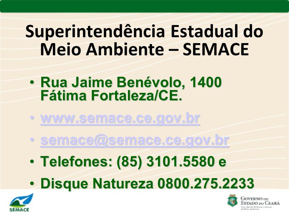 Superintendência Estadual do Meio Ambiente – SEMACE