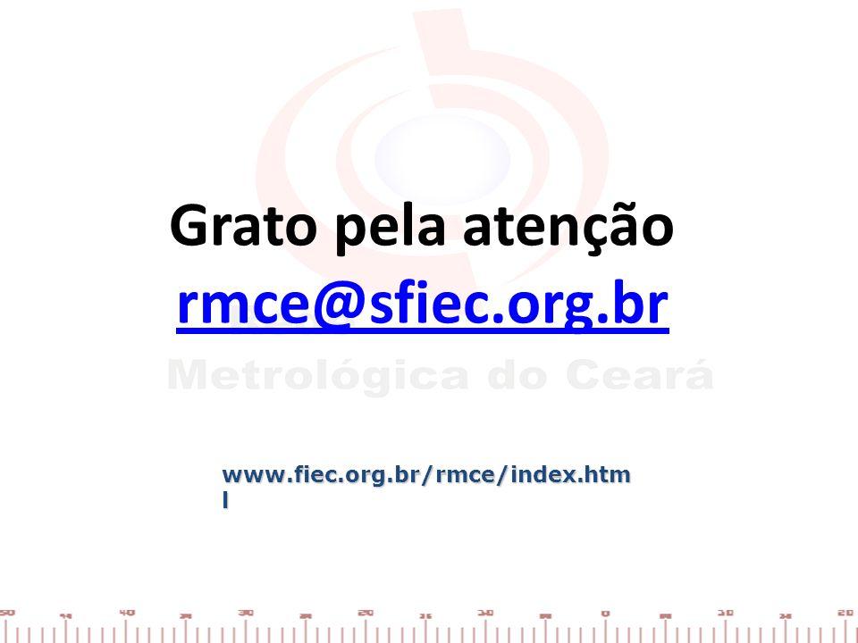 Grato pela atenção rmce@sfiec.org.br