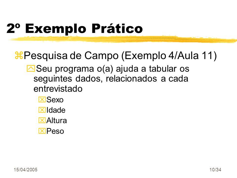 2º Exemplo Prático Pesquisa de Campo (Exemplo 4/Aula 11)