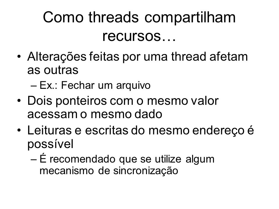 Como threads compartilham recursos…