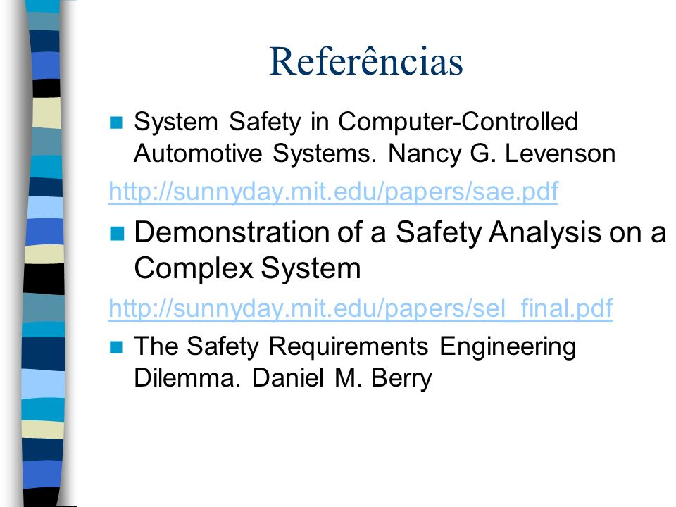 Referências Demonstration of a Safety Analysis on a Complex System