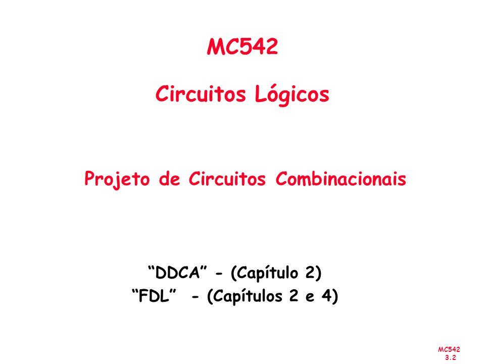 MC542 Circuitos Lógicos Projeto de Circuitos Combinacionais