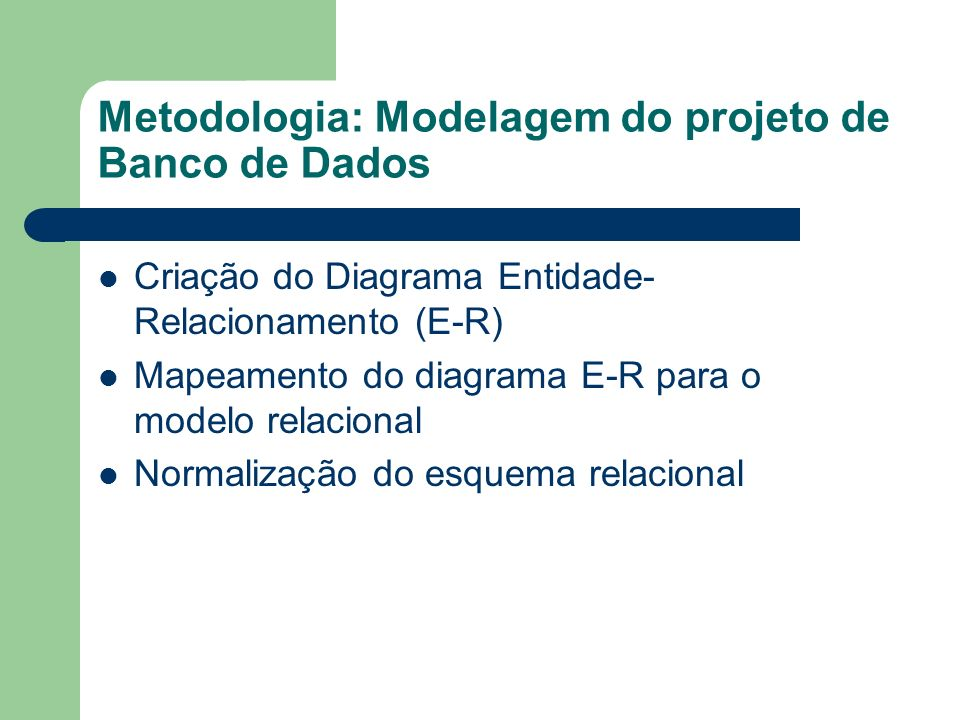 Metodologia: Modelagem do projeto de Banco de Dados