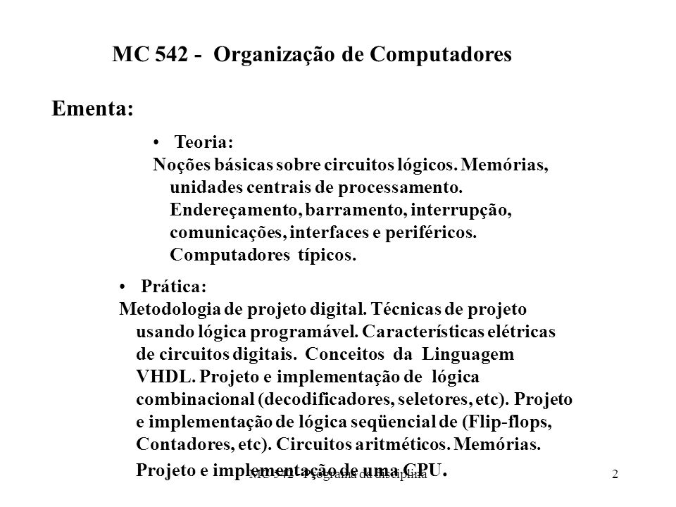 MC 542 - Organização de Computadores Ementa: