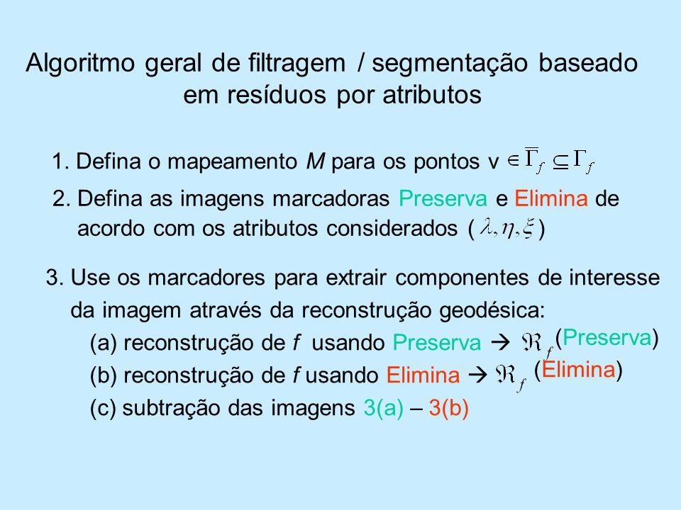 Algoritmo geral de filtragem / segmentação baseado