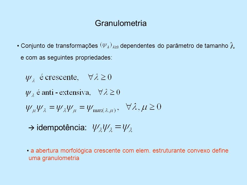 Granulometria  idempotência: Conjunto de transformações