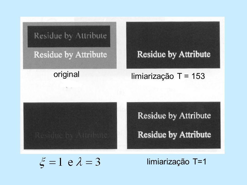 original limiarização T = 153 limiarização T=1