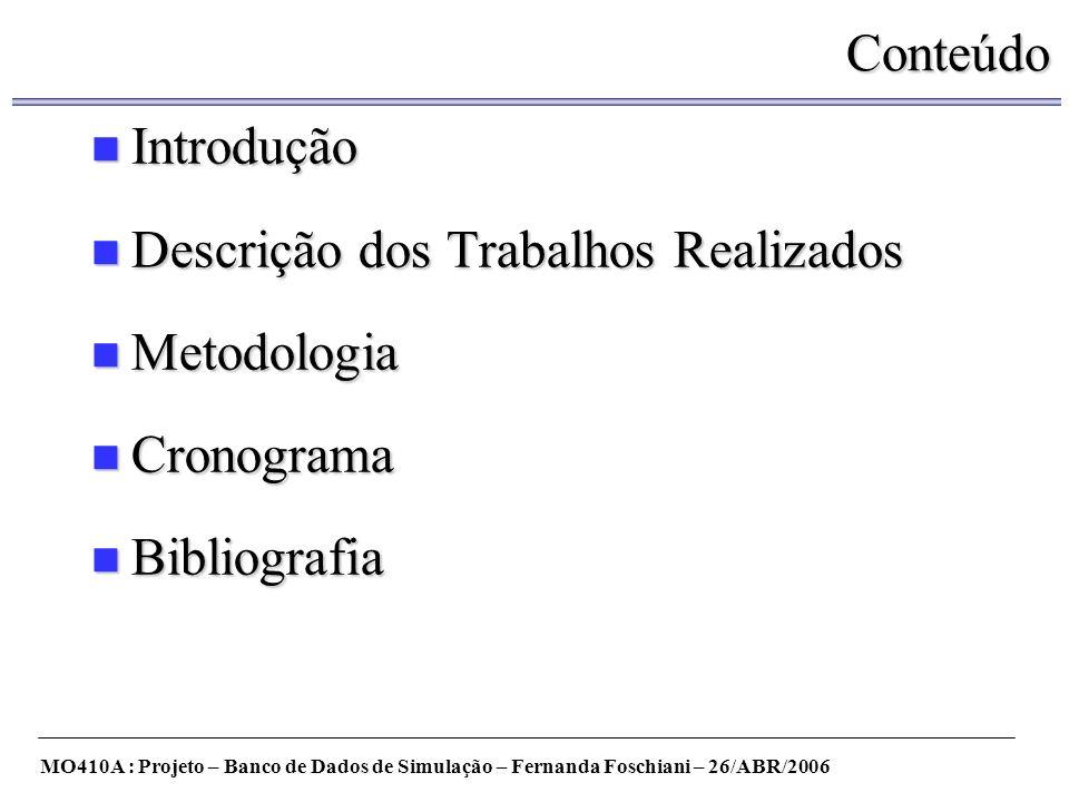 Descrição dos Trabalhos Realizados Metodologia Cronograma Bibliografia