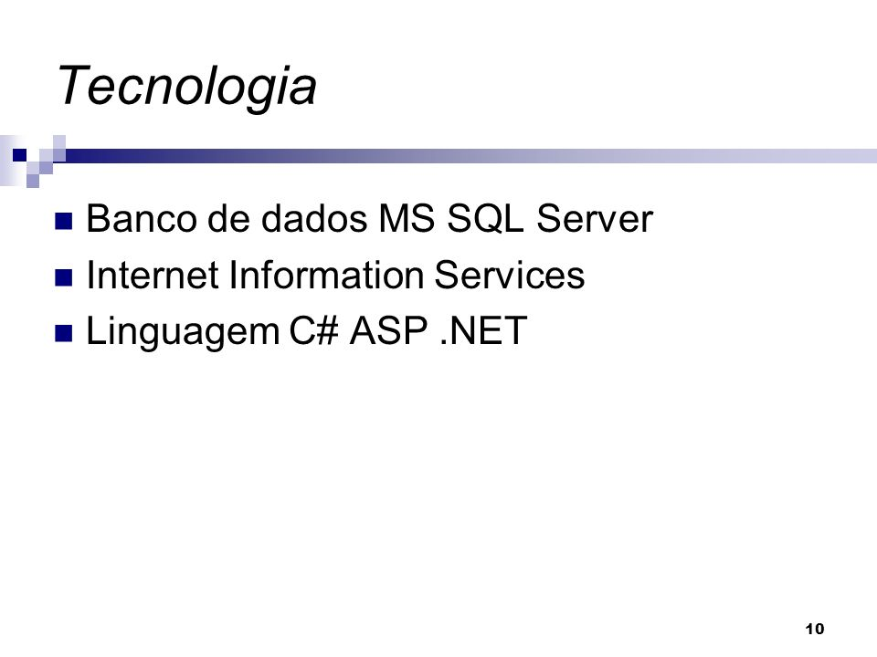 Tecnologia Banco de dados MS SQL Server Internet Information Services