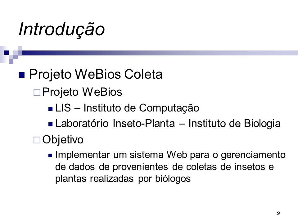 Introdução Projeto WeBios Coleta Projeto WeBios Objetivo