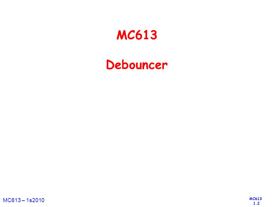 MC613 Debouncer MC613 – 1s2010