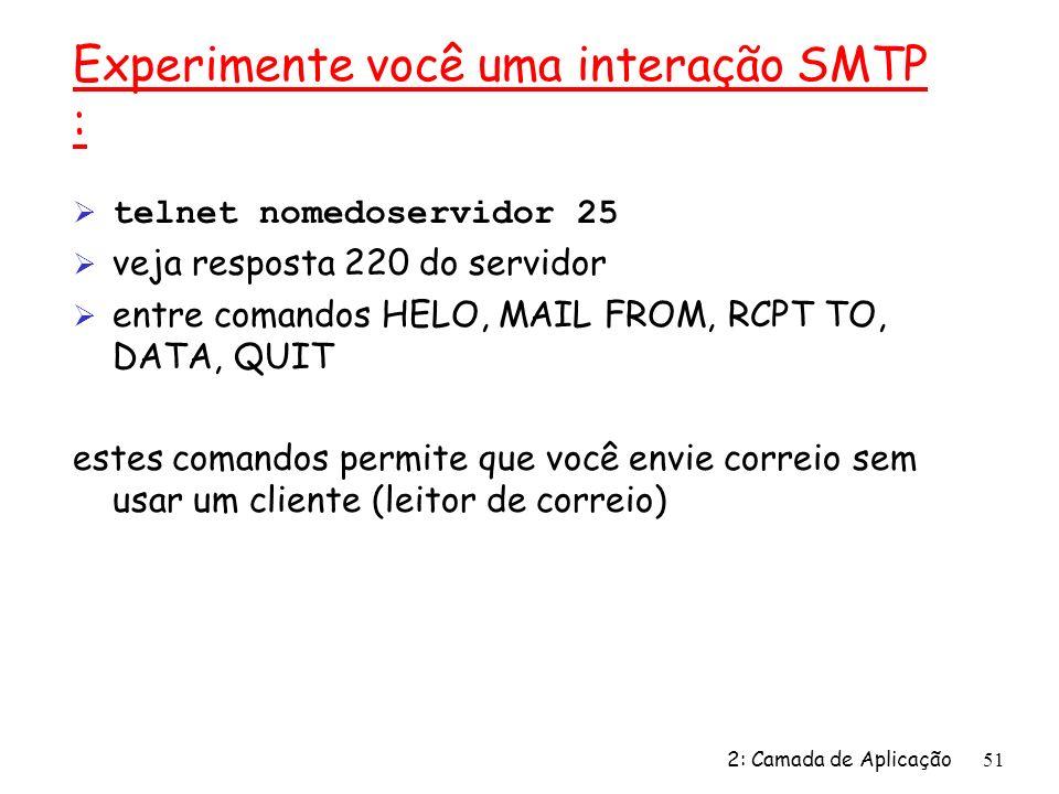 Experimente você uma interação SMTP :