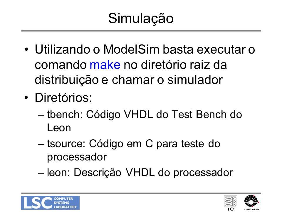 Simulação Utilizando o ModelSim basta executar o comando make no diretório raiz da distribuição e chamar o simulador.