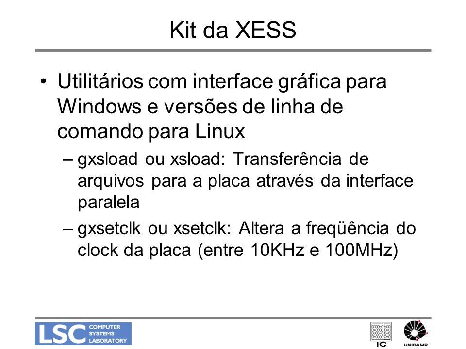 Kit da XESS Utilitários com interface gráfica para Windows e versões de linha de comando para Linux.