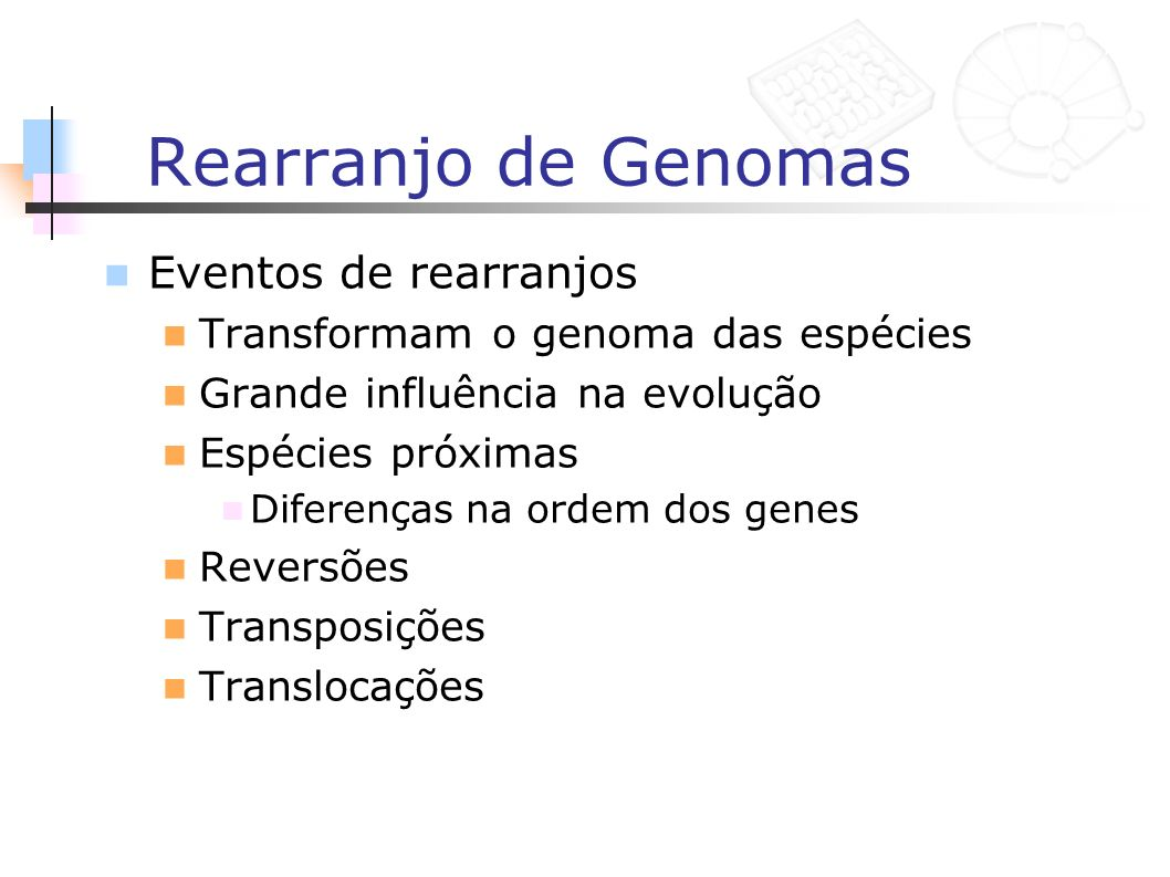 Rearranjo de Genomas Eventos de rearranjos