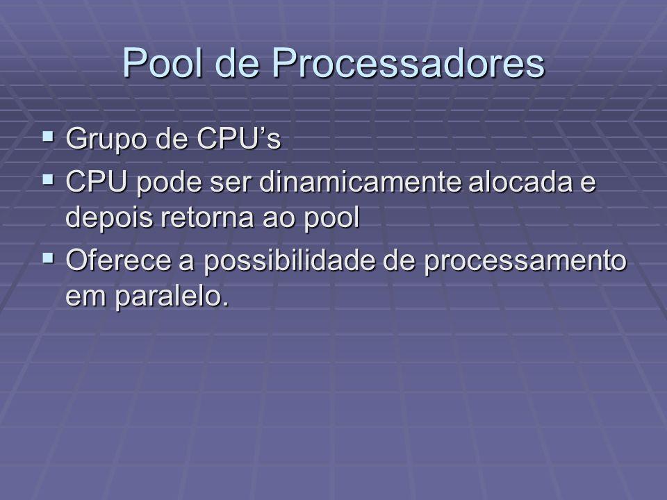 Pool de Processadores Grupo de CPU's